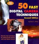 50 Fast Digital Camera Techniques