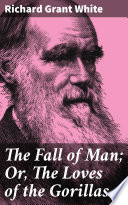 The Fall of Man  Or  The Loves of the Gorillas