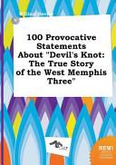 100 Provocative Statements about Devil's Knot