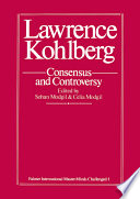 Lawrence Kohlberg, Consensus and Controversy
