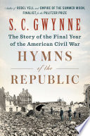 link to Hymns of the Republic : the story of the final year of the American Civil War in the TCC library catalog