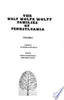 The Wolf, Wolfe, Wolff Families of Pennsylvania
