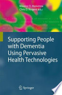 Supporting People With Dementia Using Pervasive Health Technologies Book PDF