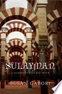Sulayman   A Journey To Love and Truth