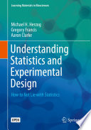 Understanding Statistics and Experimental Design