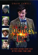 The Doctors Who s Who   The Story Behind Every Face of the Iconic Time Lord  Celebrating its 50th Year