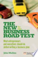 """The New Business Road Test: What entrepreneurs and executives should do before writing a business plan"" by John Mullins"