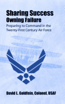 Pdf Sharing success--owning failure : preparing to command in the twenty-first century Air Force Telecharger