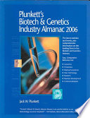 Plunkett s Biotech   Genetics Industry Almanac 2006  The Only Complete Reference to the Business of Biotechnology and Genetic Engineering Book