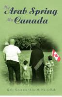 My Arab Spring My Canada Book