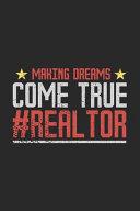 Making Dreams Come True  Realtor
