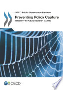 Oecd Public Governance Reviews Preventing Policy Capture Integrity In Public Decision Making