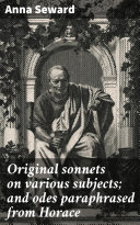 Original sonnets on various subjects; and odes paraphrased from Horace [Pdf/ePub] eBook