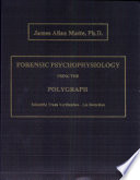 Forensic Psychophysiology Using the Polygraph