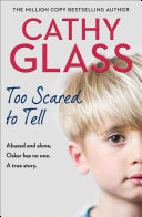 Too Scared to Tell: Abused and alone, Oskar has no one. A true story.