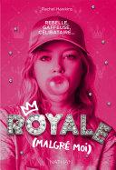 Royale malgré moi - Tome 1 - Roman ado - Dès 14 ans Pdf/ePub eBook
