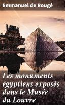Pdf Les monuments égyptiens exposés dans le Musée du Louvre Telecharger