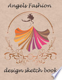 Angels Fashion Design Sketch Book