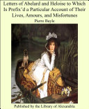 Pdf Letters of Abelard and Heloise to Which Is PrefixÍd a Particular Account of Their Lives, Amours, and Misfortunes Telecharger