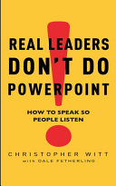 Real Leaders Don t Do Powerpoint