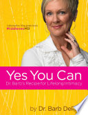 Yes You Can  Dr  Barb s Recipe for Lifelong Intimacy Book