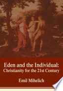 Eden And The Individual Christianity For The 21st Century