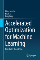 Accelerated Optimization for Machine Learning