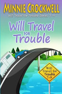 Will Travel for Trouble Series