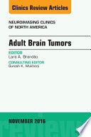 Adult Brain Tumors  An Issue of Neuroimaging Clinics of North America  E Book