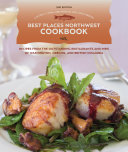 Best Places Northwest Cookbook  2nd Edition