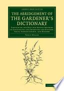 The Abridgement of the Gardener s Dictionary Book PDF