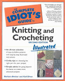 Complete Idiot S Guide To Knitting And Crocheting Illustrated