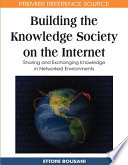 Building The Knowledge Society On The Internet Sharing And Exchanging Knowledge In Networked Environments Book PDF