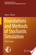 Foundations and Methods of Stochastic Simulation  : A First Course