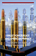 Pdf Great Power Peace and American Primacy