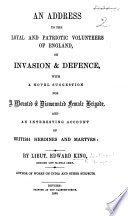 An Address to the ... volunteers of England on invasion & defence, with a ... suggestion for a ... female brigade, and an ... account of British heroines and martyrs