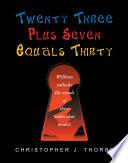 Twenty Three Plus Seven Equals Thirty