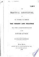 On Practical Agriculture  Or  An Attempt to Reduce the Theory and Practice to the Comprehension of the Operator