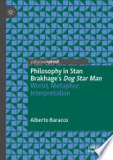 Philosophy In Stan Brakhage S Dog Star Man