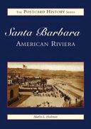 Santa Barbara: American Riviera, CA