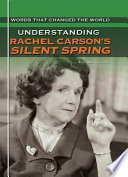 Understanding Rachel Carson s Silent Spring
