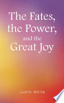 The Fates  the Power  and the Great Joy