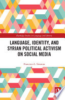 Language, Identity, and Syrian Political Activism on Social Media