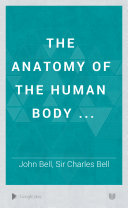The Anatomy of the Human Body ...