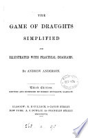 The game of draughts simplified  with an exposition of the theory of the move and its charges  by J  Paterson