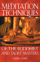 Meditation Techniques of the Buddhist and Taoist Masters
