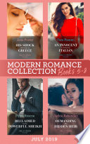 Modern Romance July 2019 Books 5 8 His Shock Marriage In Greece Passion In Paradise An Innocent To Tame The Italian Reclaimed By The Powerful Sheikh Demanding His Hidden Heir