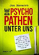 Die Psychopathen unter uns: Der FBI-Agent erklärt, wie Sie ...