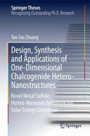 Design Synthesis And Applications Of One Dimensional Chalcogenide Hetero Nanostructures Book PDF