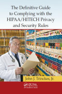 Pdf The Definitive Guide to Complying with the HIPAA/HITECH Privacy and Security Rules Telecharger